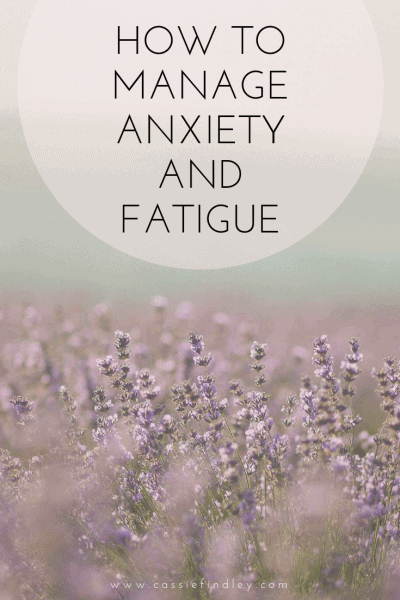 Picture of pink flowers with text overlay that says: How to Manage Anxiety and Fatigue