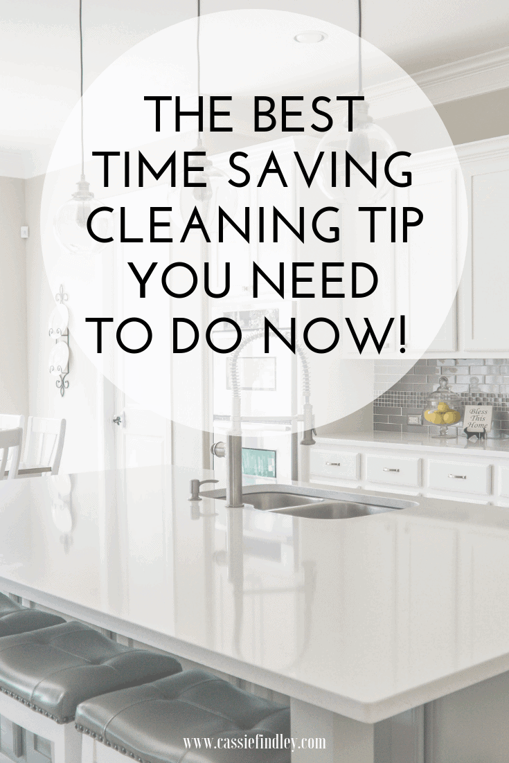 The Best Time Saving Cleaning Tip You Need To Do NOW!
