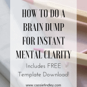 Journal and pencils with with text overlay that says: How To Do A Brain Dump For Instant Mental Clarity Includes FREE Download!