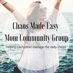 Picture of woman in front of the ocean with text overlay that says Chaos Made Easy Mom Community Group. Helping moms manage the daily chaos.