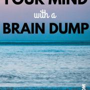 Declutter Your Mind With A Brain Dump