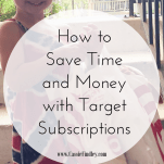 Picture of young girl holding a Target shopping bag with text overlay that says: How to Save Time and Money with Target Subscriptions