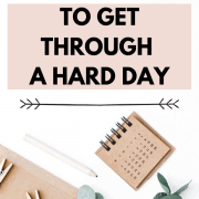 Get through a hard day