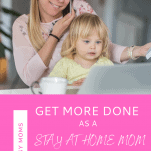 Stay At Home Mom working with child